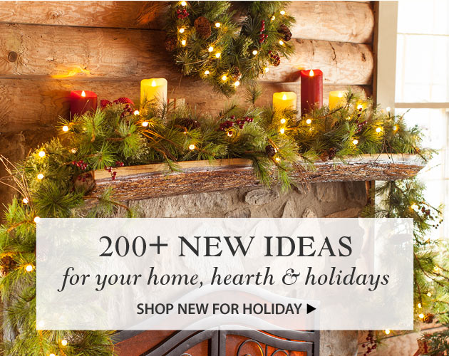 200+ New Ideas for your home hearth & holidays - Shop New for Holiday